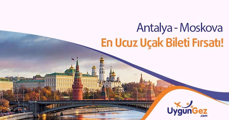 Antalya Moskova uygun uçak bileti fırsatı