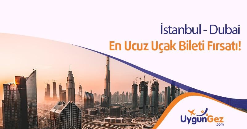 İstanbul Dubai Uygun Uçak Biletleri ve en ucuz bilet fırsatı