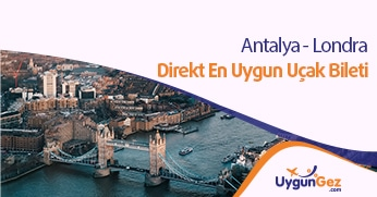 Antalya Londra uçak bileti fırsatı